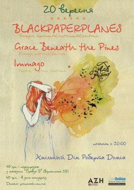 Blackpaperplanes (BY) + Grace Beneath the Pines (PL) + Immago