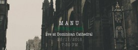 Manu - Untouched - live at Dominican Cathedral